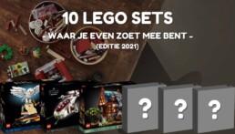 10 LEGO sets waar je even zoet mee bent (2021)